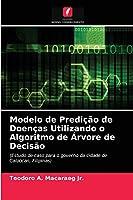 Modelo de Predição de Doenças Utilizando o Algoritmo de Árvore de Decisão
