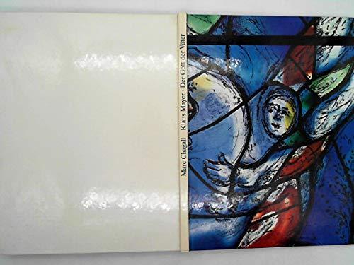 Die Chagall-Fenster zu Sankt Stephan in Mainz, 4 Bände, Band 1, Der Gott der Väter. Das Mittelfenster: Die Chagall-Fenster zu St. Stephan in Mainz
