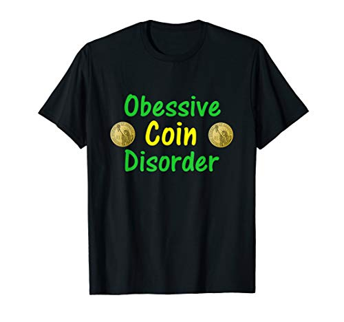 Funny Coin Collector Shirt Numismatics Hobby Collecting Gift