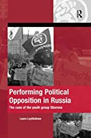 Performing Political Opposition in Russia: The Case of the Youth Group Oborona