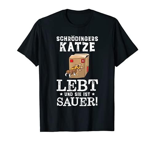 Schrödingers Katze lebt Physik Student Nerd Geschenkidee T-Shirt