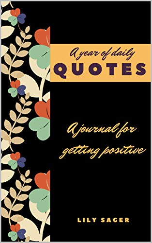 A year of daily quotes: A journal for getting positive (English Edition)
