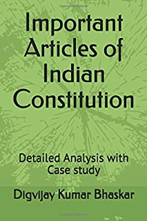 Important Articles of Indian Constitution: Detailed Analysis with Case study