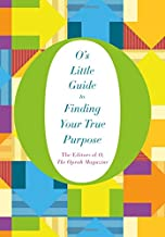 O's Little Guide to Finding Your True Purpose (O's Little Books/Guides)
