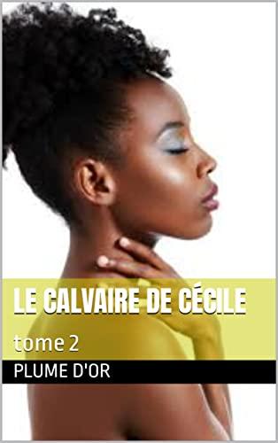 Couverture du livre le calvaire de Cécile: tome 2