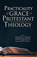 Practicality of Grace in Protestant Theology