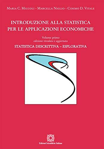 Introduzione alla statistica per le applicazioni economiche. Statistica descrittiva (Vol. 1)