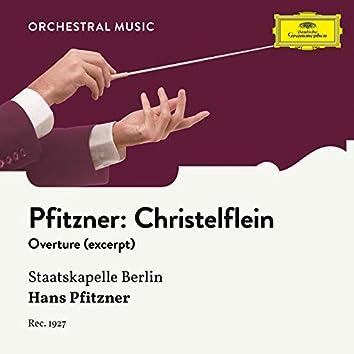 Pfitzner: Das Christelflein, Op. 20: Overture (Excerpts)
