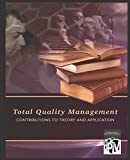 Total Quality Management: Contributions to Theory and Application