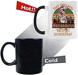 11 Ounces Tea Cup Mother's Day Gift - Don't Mess With Mamasaurus You'll Get Jurasskicked Coffee Mug Morphing Color Change Mug