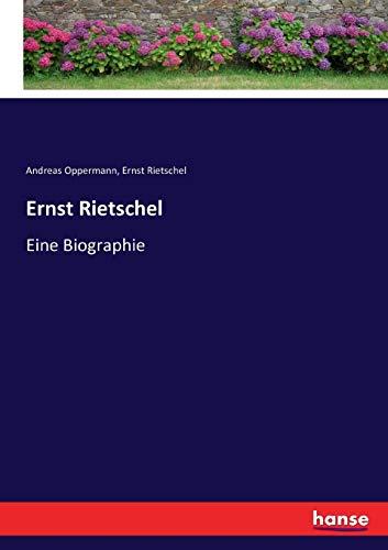 Ernst Rietschel: Eine Biographie