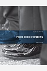 Police Field Operations (8th Edition) by Adams, Thomas F. Published by Prentice Hall 8th (eighth) edition (2013) Hardcover Hardcover