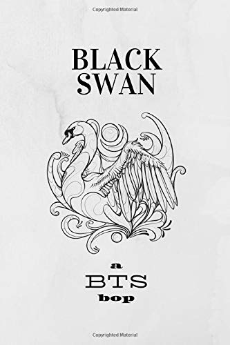 BLACK SWAN a BTS bop: 6x9 150 Page Composition Notebook, White Paper, Soft Cover, Matte Finish
