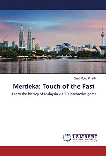 Merdeka: Touch of the Past: Learn the history of Malaysia via 2D interactive game