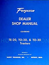 STEP-BY-STEP FERGUSON TRACTOR TO-30, TE-20, TO-20 FACTORY REPAIR SHOP & SERVICE MANUAL For Model Years 1946 1947 1948 1949 1950 1951 1952 1953 1954