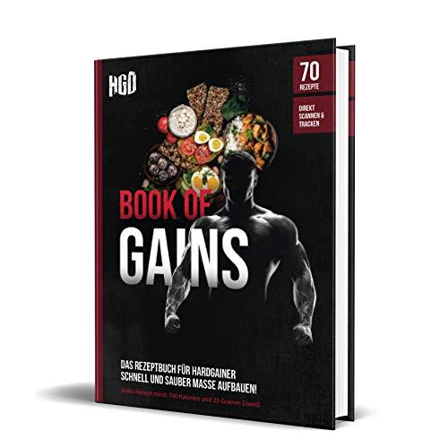 Book of Gains: Das Rezeptbuch für Hardgainer, schnell und sauber Masse aufbauen/zunehmen, 70 Rezepte mit mind. 700 kcal und 25 g Eiweiß pro Mahlzeit, Hardgainerdistrict