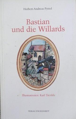 Bastian und die Willards oder wie Bastian und die Willards den gefangenen Kindern das Lachen und Weinen zurückgaben
