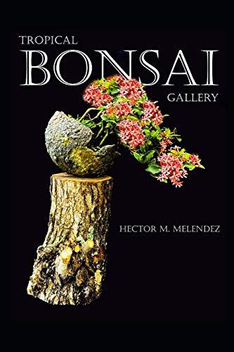 Tropical Bonsai Gallery: 2 (Tropical Bonsai Books)