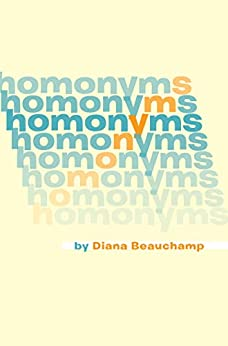 Homonyms by [Diana Beauchamp]