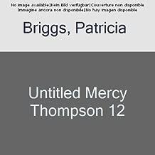 Smoke Bitten: Mercy Thompson: Book 12