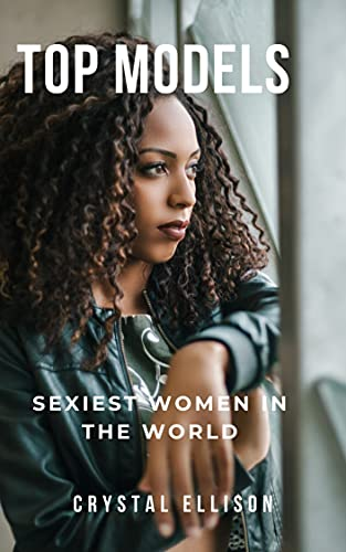 Top Models : Sexiest Women In The World (English Edition)