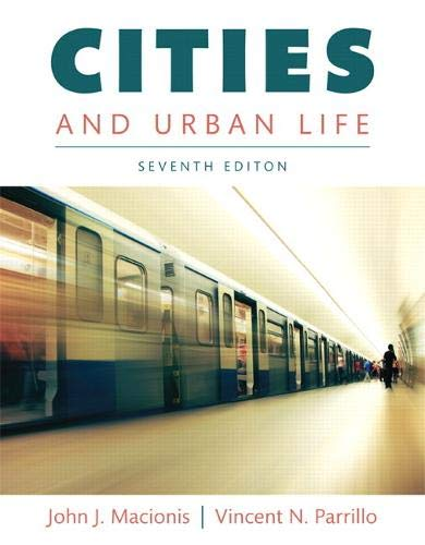 Compare Textbook Prices for Cities and Urban Life 7 Edition ISBN 9780133869804 by Macionis, John,Parrillo, Vincent