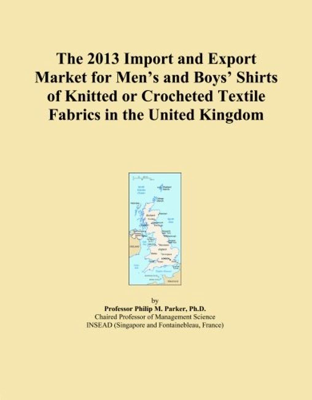 レコーダー損なうハウジングThe 2013 Import and Export Market for Men's and Boys' Shirts of Knitted or Crocheted Textile Fabrics in the United Kingdom