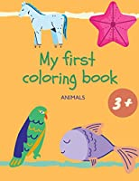 My First Coloring Book Animals: big book of easy coloring for kids ages 3+