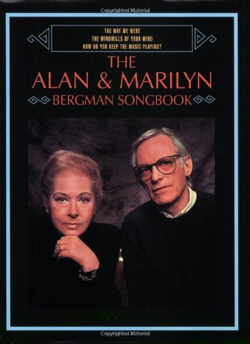 The Way We Were / The Windmills of Your Mind / How Do You Keep the Music Playing? The Alan & Marilyn Bergman Songbook: Piano/Vocal/Chords