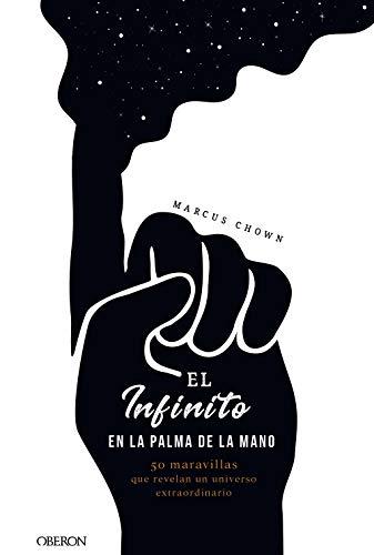 El infinito en la palma de la mano: 50 maravillas que revelan un universo extraordinario (Libros Singulares)