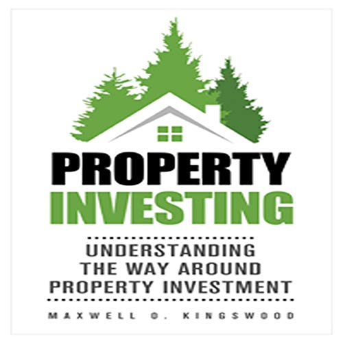 Couverture de Property Investing: Understanding the Way Around Property Investment