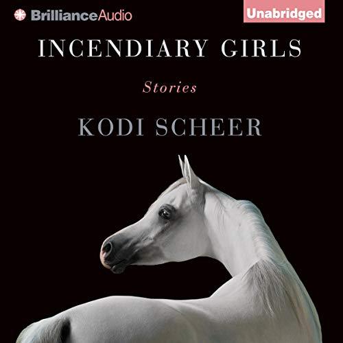 Incendiary Girls Audiobook By Kodi Scheer cover art