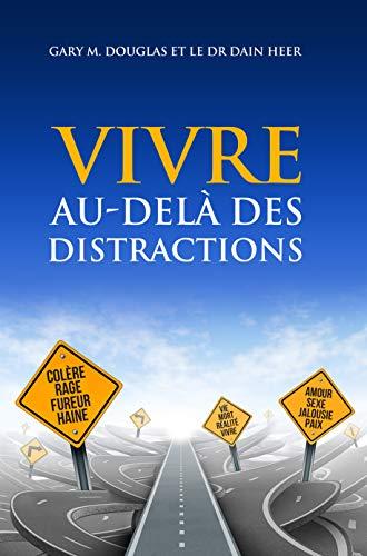 VIVRE AU-DELÀ DES DISTRACTIONS