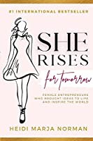 She rises for Tomorrow: The Entrepreneurs Who Brought Ideas To Life And Inspire The World