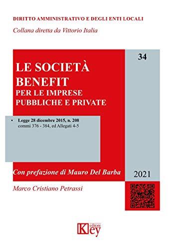 Le Società Benefit : per le imprese pubbliche e private (Italian Edition)
