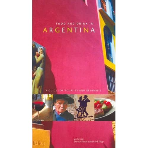 Food And Drink in Argentina: A Guide for Tourists And Residents
