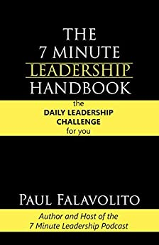 The 7 Minute Leadership Handbook by [Paul Falavolito]