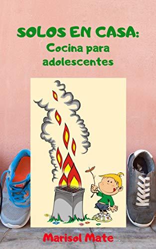 Solos en casa: Cocina para adolescentes (Edición ajustable): Guía ...