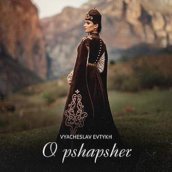 O pshapsher