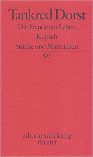 Die Freude am Leben. Kupsch: Zwei Stücke (edition suhrkamp)