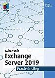 Microsoft Exchange Server 2019: Praxiseinstieg (mitp Professional)