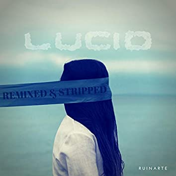 Lucid (Remixed & Stripped)