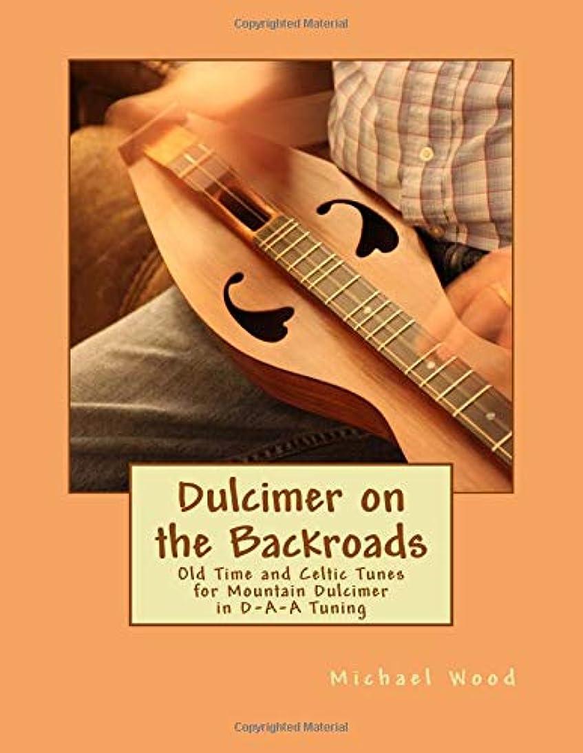 シットコム平らな着飾るDulcimer on the Backroads: Old Time and Celtic Tunes for Mountain Dulcimer in D-A-A Tuning