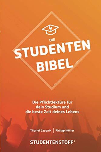 Die Studentenbibel: Die Pflichtlektüre für dein Studium und die beste Zeit deines Lebens.