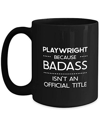N\A Taza de café Negra de 11oz Dramaturgo Ideas de Regalos para cumpleaños o Navidad. Dramaturgo Porque Badass no es un título Oficial