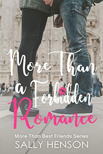 More Than A Forbidden Romance (More Than Best Friends Book 2)