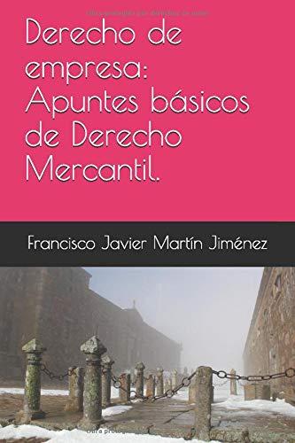 Derecho de empresa: Apuntes básicos de Derecho Mercantil.