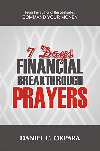 7 Days Financial Breakthrough Prayers: Simple Prayers , Declarations, and Instructions to Attract and Manifest Financial Breakthrough (Financial Breakthrough Keys Book 3) (English Edition)