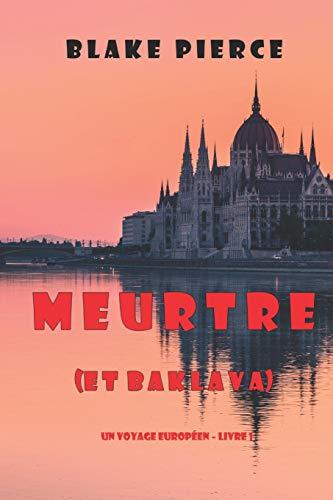 Meurtre (et Baklava) (Un voyage européen - Livre 1)