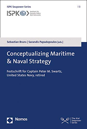 Compare Textbook Prices for Conceptualizing Maritime & Naval Strategy: Festschrift for Captain Peter M. Swartz, United States Navy, Retired Ispk Seapower  ISBN 9783848757534 by Sebastian Bruns,Sebastian Bruns,Sarandis Papadopoulos
